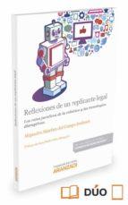 reflexiones de un replicante legal: los retos juridicos de la robotica y las tecnologias disruptivas alejandro sanchez del campo 9788491351993