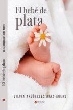 el bebe de plata-silvia arguelles diaz-agero-9788491833093