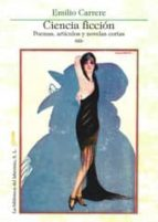 ciencia ficcion: poemas, articulos y novelas cortas-emilio carrere-9788492492893