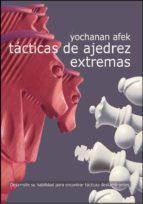 tácticas de ajedrez extremas yochanan afek 9788492517893