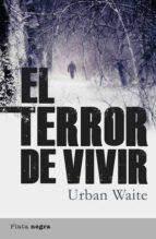 el terror de vivir urban waite 9788492919093