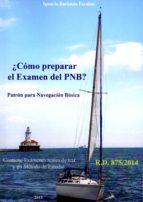 ¿como preparar el examen del pnb?-ignacio barbudo escobar-9788493377793