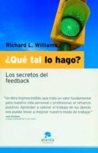 ¿que tal lo hago?los secretos de feedback richard l. williams 9788493485993