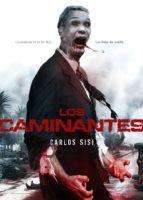 los caminantes (15ª ed)-carlos sisí-9788493599393