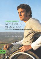 La suerte de mi destino (Now books)