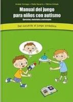 manual del juego para niños con autismo. del cucutrás al juego si mbólico-anabel cornago-9788494100093