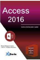 access 2016: curso practico paso a paso borja orbegozo arana 9788494404993
