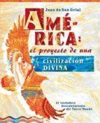América: el proyecto de una civilización divina