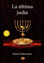 la ultima judia-diana talarewitz-9788494417993