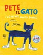 pete el gato: i love my white shoes eric litwin 9788494469893