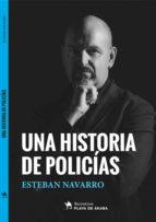 una historia de policias-esteban navarro-9788494651793