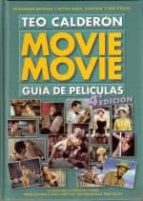 movie movie. guia de peliculas (4ª ed.)-teo calderon-9788495242693