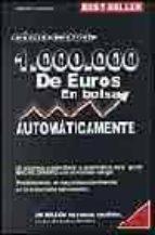 como ganar 1000000 de euros en bolsa automaticamente robert lichello 9788495292193