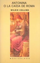 antonina o la caida de roma (montesinos)-wilkie collins-9788495776693