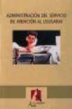 administracion del servicio de atencion al usuario (2ª ed.) rafael ceballos atienza 9788496224193