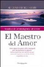 el maestro del amor: analisis de la inteligencia de cristo-augusto cury-9788496362093