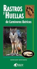 rastros y huellas de carnivoros ibericos angel iglesias 9788496423893