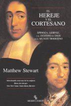 el hereje y el cortesano (biblioteca buridan) matthew stewart 9788496831193