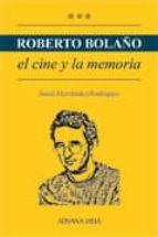 el cine y la memoria-roberto bolaño-9788496846593
