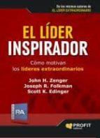 el lider inspirador: como motivan los lideres extraordinarios john h. zenger 9788496998193
