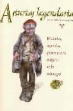 asturias legendaria: historias, leyendas, gentes y seres magicos de la mitologia-miguel arrieta-9788497042093