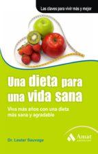 una dieta para una vida sana (2ª ed.): viva mas años con una diet a mas sana y agradable lester r. sauvage 9788497353793