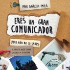 eres un gran comunicador (pero aún no lo sabes) (ebook)-pau garcia-mila pujol-9788497357593