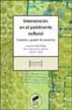 intervencion en el patrimonio cultural: creacion y gestion de pro yectos 9788497561693