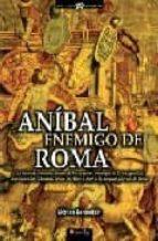 anibal, enemigo de roma gabriel glasman 9788497633093