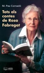 Tots els contes de Rosa Fabregat (Sèrie Narrativa)