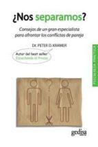 ¿nos separamos?: consejos de un gran especialista para afrontar l os conflictos de pareja (3ª ed) peter d. kramer 9788497846493