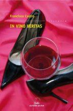 in vino veritas-francisco castro-9788498653793