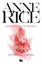 vittorio el vampiro-anne rice-9788498723793