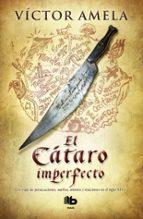 El Cátaro Imperfecto (B DE BOLSILLO MAXI)