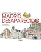 guia visual del madrid desaparecido-maria isabel gea ortigas-9788498732993