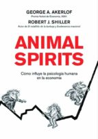 animal spirits: como la psicologia humana dirige la economia robert j. shiller george a. akerlof 9788498750393