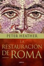 la restauracion de roma-peter heather-9788498926293