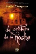 la criatura de la noche kate thompson 9788499182193
