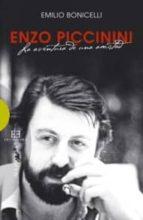Enzo Piccinini: La aventura de una amistad (Ensayo nº 411)