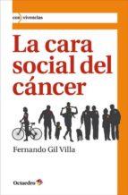 la cara social del cancer-fernando gil villa-9788499212593