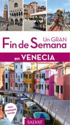 un gran fin de semana en venecia 2017 (2ª ed.)-denis montagnon-9788499359793