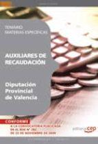 AUXILIARES DE RECAUDACION DE LA DIPUTACION PROVINCIAL DE VALENCIA . TEMARIO MATERIAS ESPECIFICAS