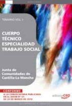 cuerpo tecnico. especialidad trabajo social. junta de comunidades de castilla-la mancha.temario vol. i.-9788499378893