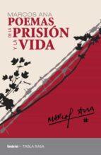 poemas de la prisión y la vida (ebook) marcos ana 9788499441993