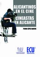 alicantinos en el cine. cineastas en alicante (ebook)-pedro lopez garcia-9788499485393