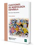cuestiones de morfología española (3ª ed.)-mario garcia page sanchez-9788499611693
