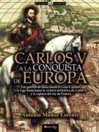 carlos v a la conquista de europa (ebook)-antonio muñoz lorente-9788499675893