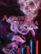 a outra sombra (ebook)-max moreno-9788562418693