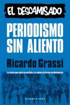 Periodismo sin aliento. El descamisado: La revista que cubrió el conflicto y la ruptura de Perón con Montoneros