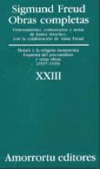 obras completas (vol. xxiii): moises y la religion monoteista, es quema del psicoanalisis y otras obras (1937-1939)-sigmund freud-9789505185993